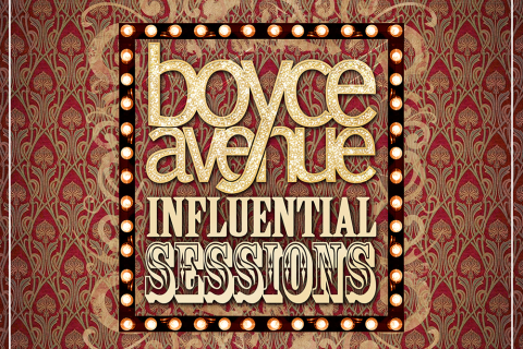 Boyce Avenue Influential Sessions